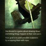 Zen Bound 7